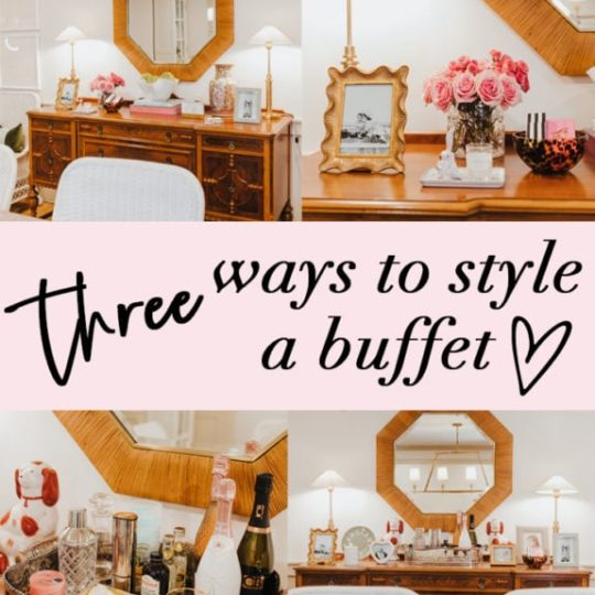 Three Ways to Style Your Buffet